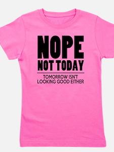 Nope Not Today Girl's Tee