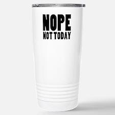 Nope Not Today Travel Mug