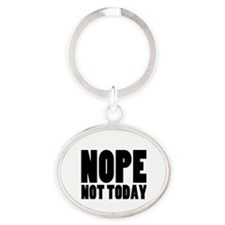 Nope Not Today Oval Keychain