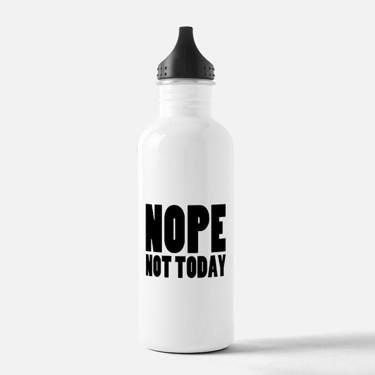 Nope Not Today Water Bottle