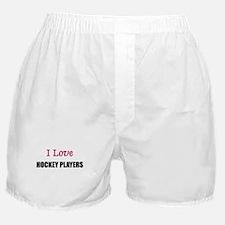 I Love HOCKEY PLAYERS Boxer Shorts