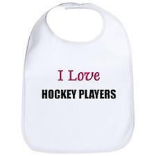 I Love HOCKEY PLAYERS Bib