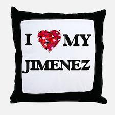I Love MY Jimenez Throw Pillow