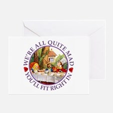 We're All Quite Mad, You'll Fit Righ Greeting Card