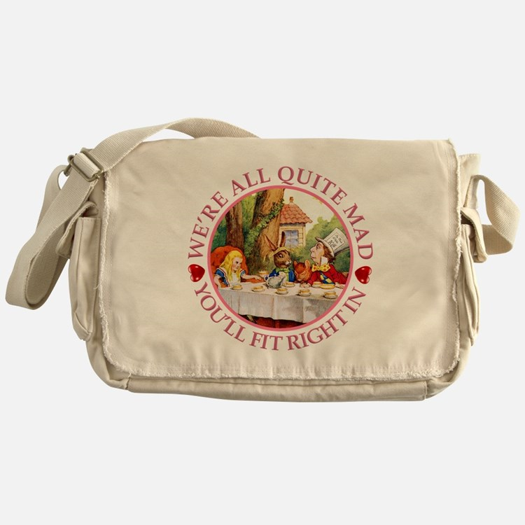 We're All Quite Mad, You'll Fit Righ Messenger Bag