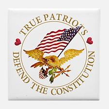 True Patriots Defend the Constitution Tile Coaster