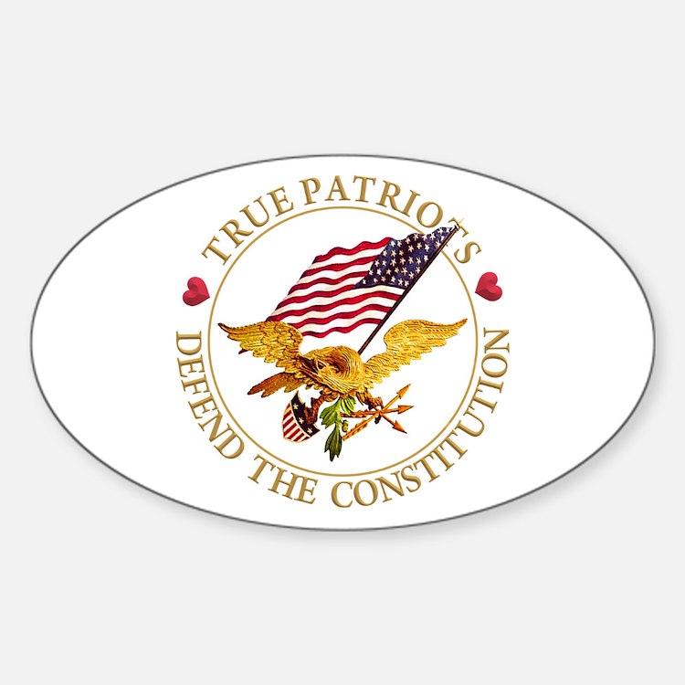 True Patriots Defend the Constituti Decal