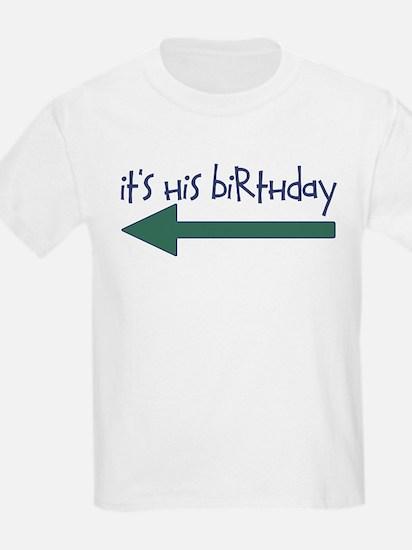 It's His Birthday T-Shirt