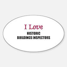 I Love HISTORIC BUILDINGS INSPECTORS Decal