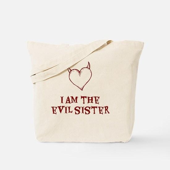 I Am The Evil Sister Tote Bag