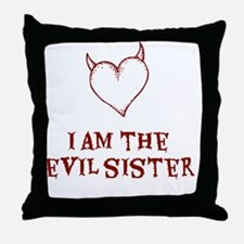 I Am The Evil Sister Throw Pillow