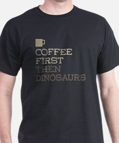 Coffee Then Dinosaurs T-Shirt