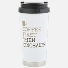 Coffee Then Dinosaurs Stainless Steel Travel Mug