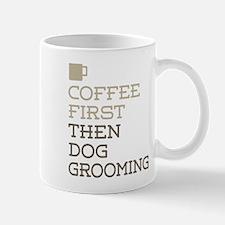 Coffee Then Dog Grooming Mugs