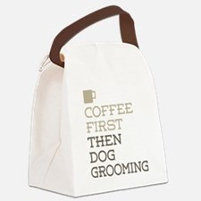 Coffee Then Dog Grooming Canvas Lunch Bag