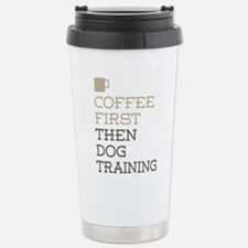 Coffee Then Dog Trainin Thermos Mug