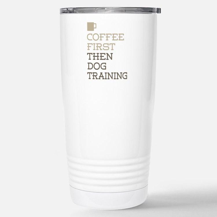 Coffee Then Dog Trainin Thermos Mug