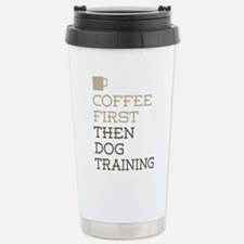 Coffee Then Dog Trainin Travel Mug