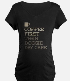 Doggie Day Care Maternity T-Shirt