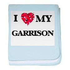 I Love MY Garrison baby blanket