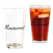 Monserrat artistic Name Design Drinking Glass