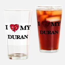 I Love MY Duran Drinking Glass