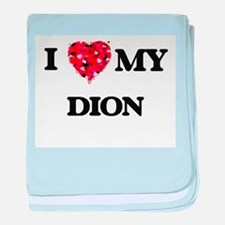 I Love MY Dion baby blanket