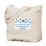STANDS OUT IN CROWDS Tote Bag