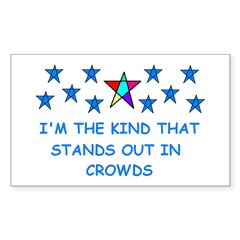 STANDS OUT IN CROWDS Rectangle Decal