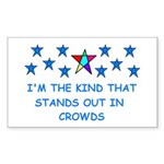 STANDS OUT IN CROWDS Rectangle Sticker