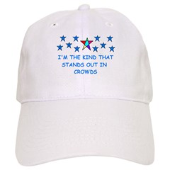 STANDS OUT IN CROWDS Baseball Cap