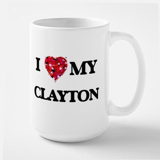 I Love MY Clayton Mugs