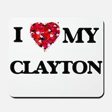I Love MY Clayton Mousepad