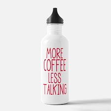 More Coffee Less Talki Water Bottle