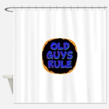 Old Guys Rule Shower Curtain