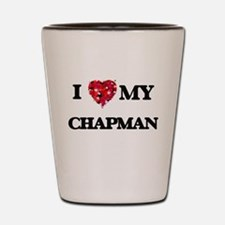 I Love MY Chapman Shot Glass