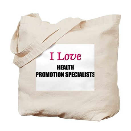 I Love HEALTH PROMOTION SPECIALISTS Tote Bag