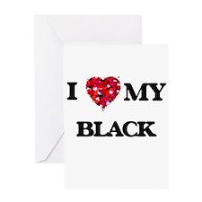 I Love MY Black Greeting Cards