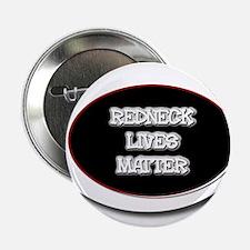 "Black and White Rednecks Lives Matter 2.25"" Button"