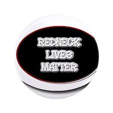 Black and White Rednecks Lives Matter Button