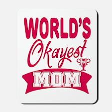 World's Okayest Mom Mousepad