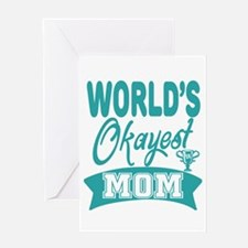 World's Okayest Mom Greeting Cards