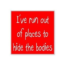 "HIDE THE BODIES Square Sticker 3"" x 3"""