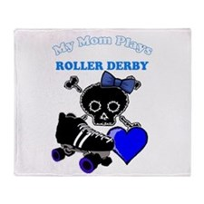My Mom Plays Roller Derby (Girl) Throw Blanket