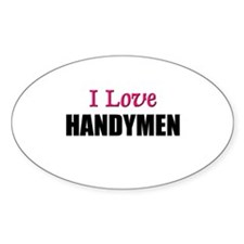 I Love HANDYMEN Oval Decal