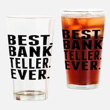 Best. Bank Teller. Ever. Drinking Glass