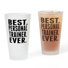 Best. Personal Trainer. Ever. Drinking Glass