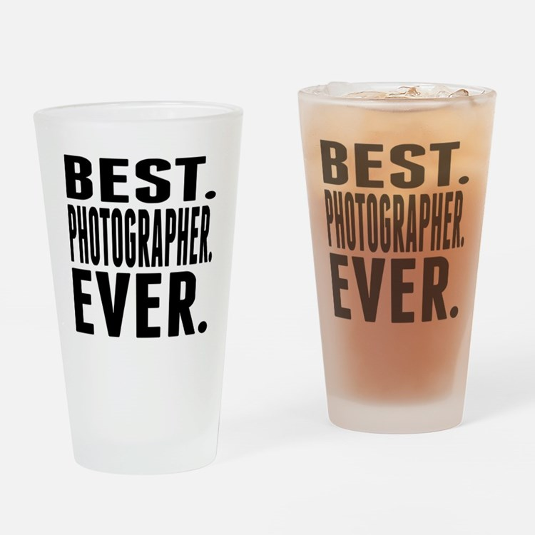 Best. Photographer. Ever. Drinking Glass