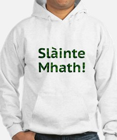 Scottish Blessings. Slainte Mhat Hoodie