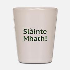 Scottish Blessings. Slainte Mhath! Shot Glass